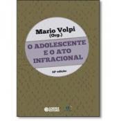 ADOLESCENTE E O ATO INFRACIONAL, O ED.10