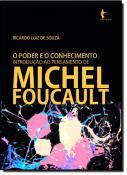 PODER E O CONHECIMENTO, O INTRODUCAO AO PENSAMENTO DE MICHEL FOUCAULT