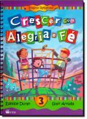 CRESCER COM ALEGRIA E FE 3 ANO