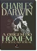 ORIGEM DO HOMEM E A SELECAO SEXUAL, A