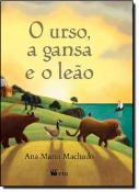 URSO, A GANSA E O LEAO, O