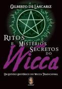 RITOS E MISTERIOS SECRETOS DO WICCA UM ESTUDO ESOTERICO DO WICCA TRADICIONAL