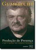 PRODUCAO DE PRESENCA - O QUE O SENTIDO NAO CONSEGU