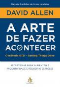ARTE DE FAZER ACONTECER, A