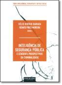 INTELIGENCIA DE SEGURANCA PUBLICA E SENARIOS PROSPECTIVOS DA CRIMINALIDADE 1ED 2016