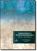 CONHECIMENTO E TRANSDISCIPLINARIDADE II