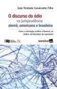 DISCURSO DO ODIO NA JURISPRUDENCIA ALEMA, AMERICANA E BRASILEIRA, O - SERIE IDP 1ED 2018