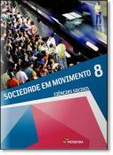 SOCIEDADE EM MOVIMENTO - 8º ANO - CIENCIAS SOCIAIS