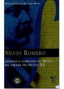 SILVIO ROMERO - DILEMAS E COMBATES NO BRASIL DA VI