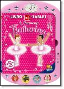 LIVRO-TABLET - A PEQUENA BAILARINA