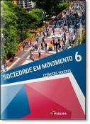 SOCIEDADE EM MOVIMENTO - 6º ANO - CIENCIAS SOCIAIS