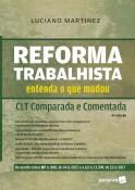 REFORMA TRABALHISTA - ENTENDA O QUE MUDOU - CLT COMPARADA E COMENTADA 2ED 2018
