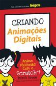 CRIANDO ANIMACOES DIGITAIS PARA LEIGOS