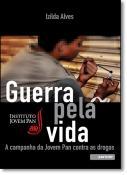 GUERRA PELA VIDA: A CAMPANHA DA JOVEM PAN CONTRA AS DROGAS