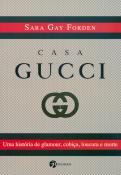 CASA GUCCI - UMA HISTORIA DE GLAMOUR, COBICA, LOUC