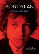 LETRAS 1961-1974 - BOB DYLAN