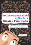 NEUROMARKETING APLICADO A REDACAO PUBLICITARIA