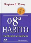 O 8° hábito: da eficácia à grandeza (miniedição)