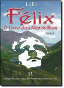 FELIX - O LIVRO DAS MARAVILHAS