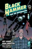 Black Hammer Volume 3: Era da destruição - Parte I