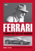 Ferrari: O homem por trás das máquinas