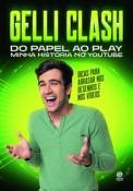 GELLI CLASH - DO PAPEL AO PLAY MINHA HISTORIA NO YOUTUBE