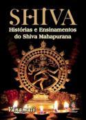 SHIVA - HISTORIAS E ENSINAMENTOS DO SHIVA MAHAPURANA