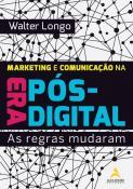 Marketing e comunicação na era pós-digital