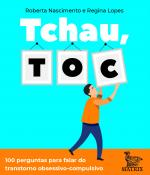 TCHAU, TOC - 100 PERGUNTAS PARA FALAR DO TRANSTORNO OBSESSIVO-COMPULSIVO