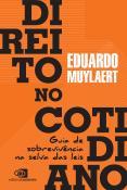 DIREITO NO COTIDIANO: GUIA DE SOBREVIVENCIA NA SELVA DAS LEIS