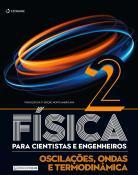 FISICA PARA CIENTISTAS E ENGENHEIROS - VOLUME 2: OSCILACOES, ONDAS E TERMODINAMICA