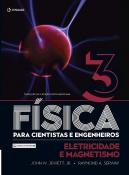 FISICA PARA CIENTISTAS E ENGENHEIROS - VOLUME 3: ELETRICIDADE E MAGNETISMO