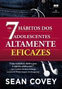 7 HABITOS DOS ADOLESCENTES ALTAMENTE EFICAZES, OS - ED.20
