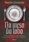 NA MESA DO LOBO - UM ROMANCE DE DOR, MEDO E ESPERANCA, BASEADO NA PODEROSA HISTORIA REAL DAS PROVADO