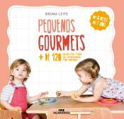 PEQUENOS GOURMETS - MAIS DE 120 RECEITAS PARA SE APAIXONAR POR COMIDA