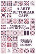 ARTE DE TORRAR CAFE, A