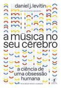 A música no seu cérebro (Nova edição)
