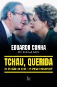 Tchau, querida: o diário do impeachment