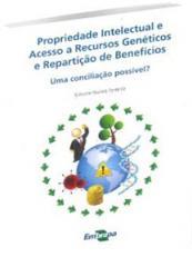 Propriedade intelectual de acesso a recursos genéticos e repartição de benefícios