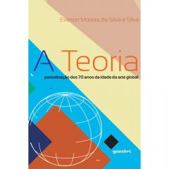 TEORIA, A PERIODIZAÇAO DOS 70 ANOS DA IDADE DA ARTE GLOBAL