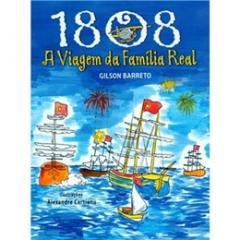 1808 - A VIAGEM DA FAMILIA REAL