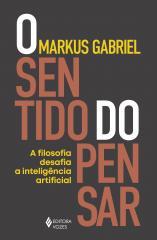 O sentido do pensar: A filosofia desafia a inteligência artificial