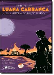 LUANA CARRANCA - UMA HISTORIA DO FIM DO MUNDO (NOV