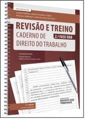 REVISAO E TREINO 2 FASE OAB CADERNO DE DIREITO DO TRABALHO 3 EDICAO