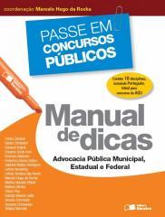 Manual de dicas: Advocacia pública municipal, estadual e federal - 1ª edição de 2013