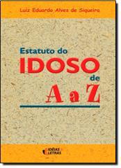 ESTATUTO DO IDOSO DE A A Z