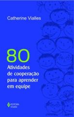 80 atividades de cooperação para aprender em equipe