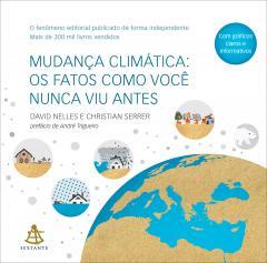 Mudança climática: os fatos como você nunca viu antes